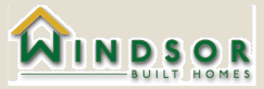 Windsor Built Homes